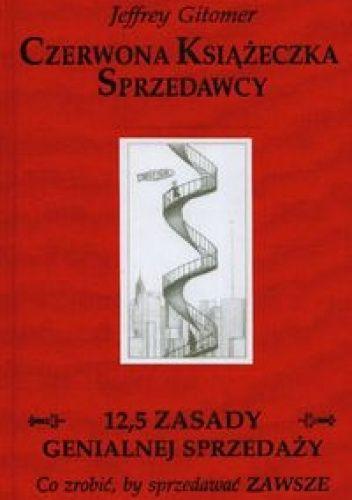 Czerwona Książeczka Sprzedawcy. 12,5 zasady genialnej sprzedaży