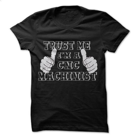 TRUST MEE I AM A CNC MACHINIST - #pink sweatshirt #cool tshirt designs. SIMILAR ITEMS => https://www.sunfrog.com/LifeStyle/TRUST-MEE-I-AM-A-CNC-MACHINIST.html?60505