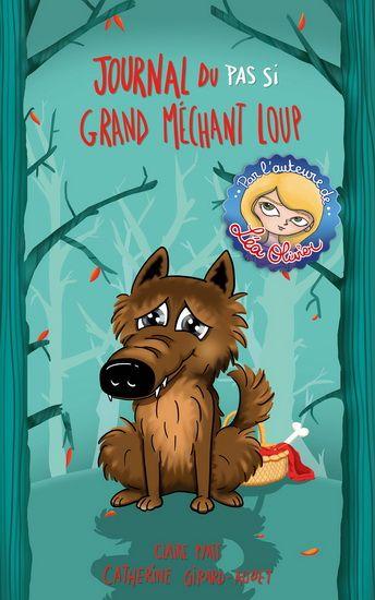 Journal du pas si grand méchant loup #02 - CLAIRE PYATT - CATHERINE GIRARD-AUDET