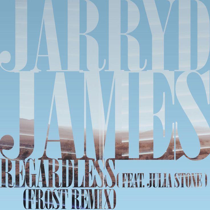 Regardless by Jarryd James