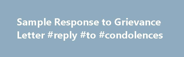 Sample Response to Grievance Letter #reply #to #condolences http - sample grievance letter