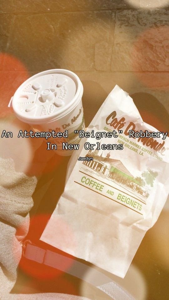 http://theodysseyonline.com/lamar-university/not-my-beignets-almost-robbed-in-new-orleans/409242