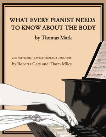 21 best piano pedagogy books images on pinterest piano classes what every pianist needs to know about the body techniques on how to gain greater fluidity of movement while playing to improve the quality of the fandeluxe Gallery