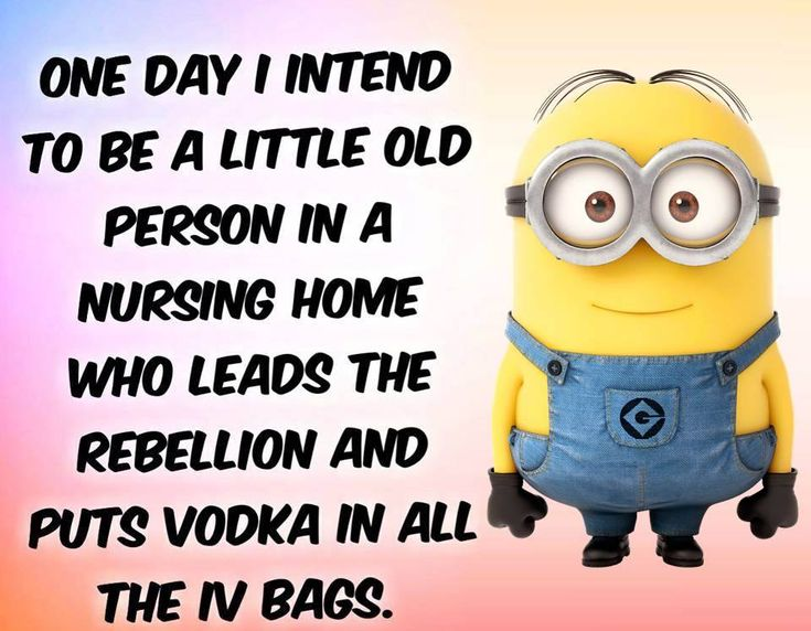 one day i intend to be a little old person in a nursing home who leads the rebellion and puts vodka in all the IV bags.
