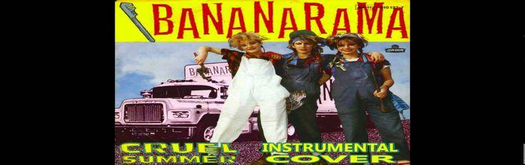 Bananarama - Cruel Summer (Instrumental Cover) This Cruel Summer and Robert De Niro's Waiting are my favorite songs of Bananarama