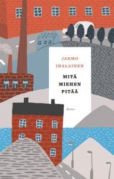 Jarmo Ihalainen: Mitä miehen pitää, Atena