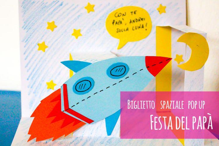 Festa del papà: il biglietto spaziale pop up