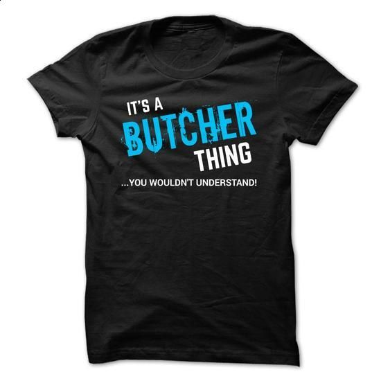 SPECIAL - It a BUTCHER thing      - #man gift #house warming gift. GET YOURS => https://www.sunfrog.com/Funny/SPECIAL--It-a-BUTCHER-thing-.html?60505