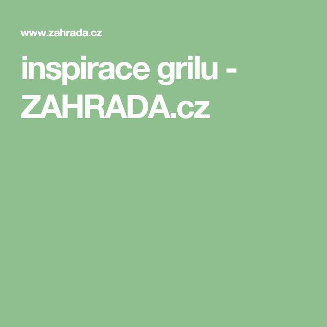 inspirace grilu - ZAHRADA.cz
