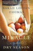 Miracle in a dry season / Sarah Loudin Thomas.