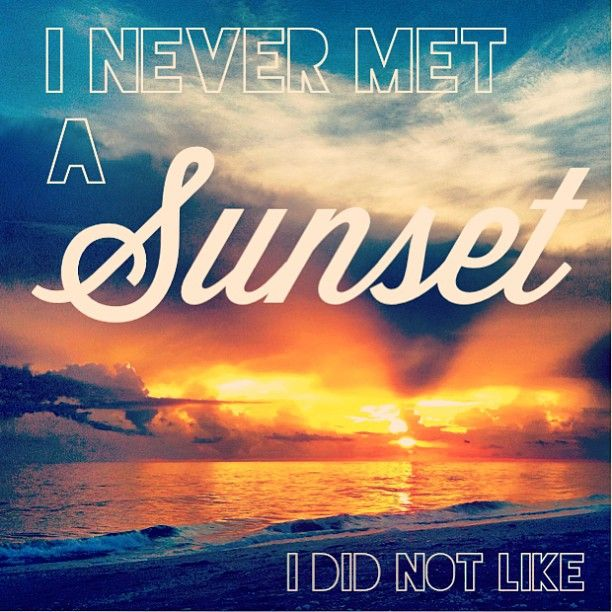 I never met a sunset I did not like