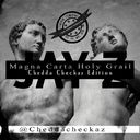Jay Z, Beyonce, Justin Timberlake, Rick Ross, Frank Ocean - Magna Carter Holy Grail Hosted by CHEDDA CHECKAZ - Free Mixtape Download or Stream it #MixtapesRUs #CheddaCheckaz #CheddaCheckazDJs #CheddaNetwork #CheddaTV