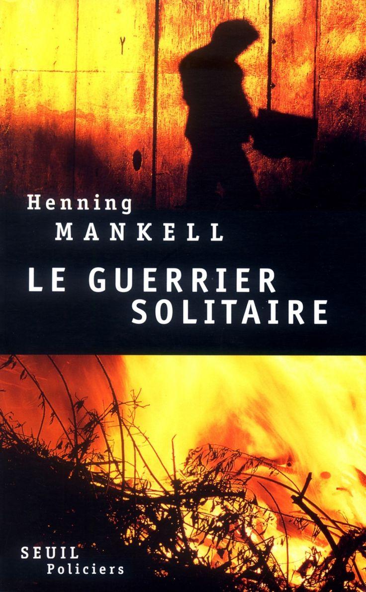Le guerrier solitaire / Henning Mankell. Éditions du Seuil (EPUB) (Adulte -- Roman)