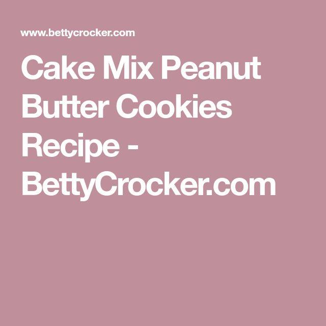Cake Mix Peanut Butter Cookies Recipe - BettyCrocker.com