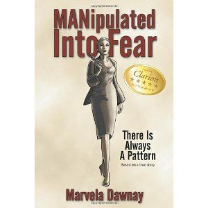 Learn more about the book, MANipulated into Fear: There is Always a Pattern