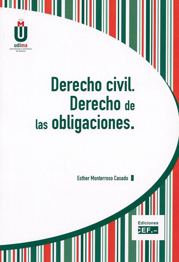 Derecho civil. Derecho de las obligaciones / Esther Monterroso Casado, 2014