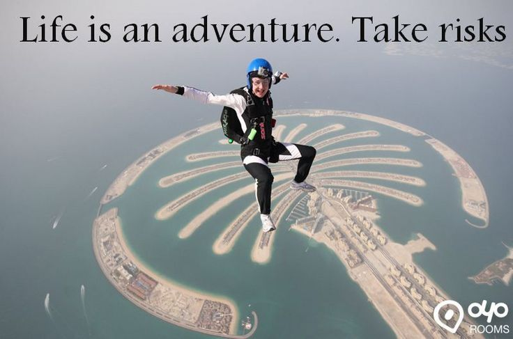#Life is an #Adventure. Take risks