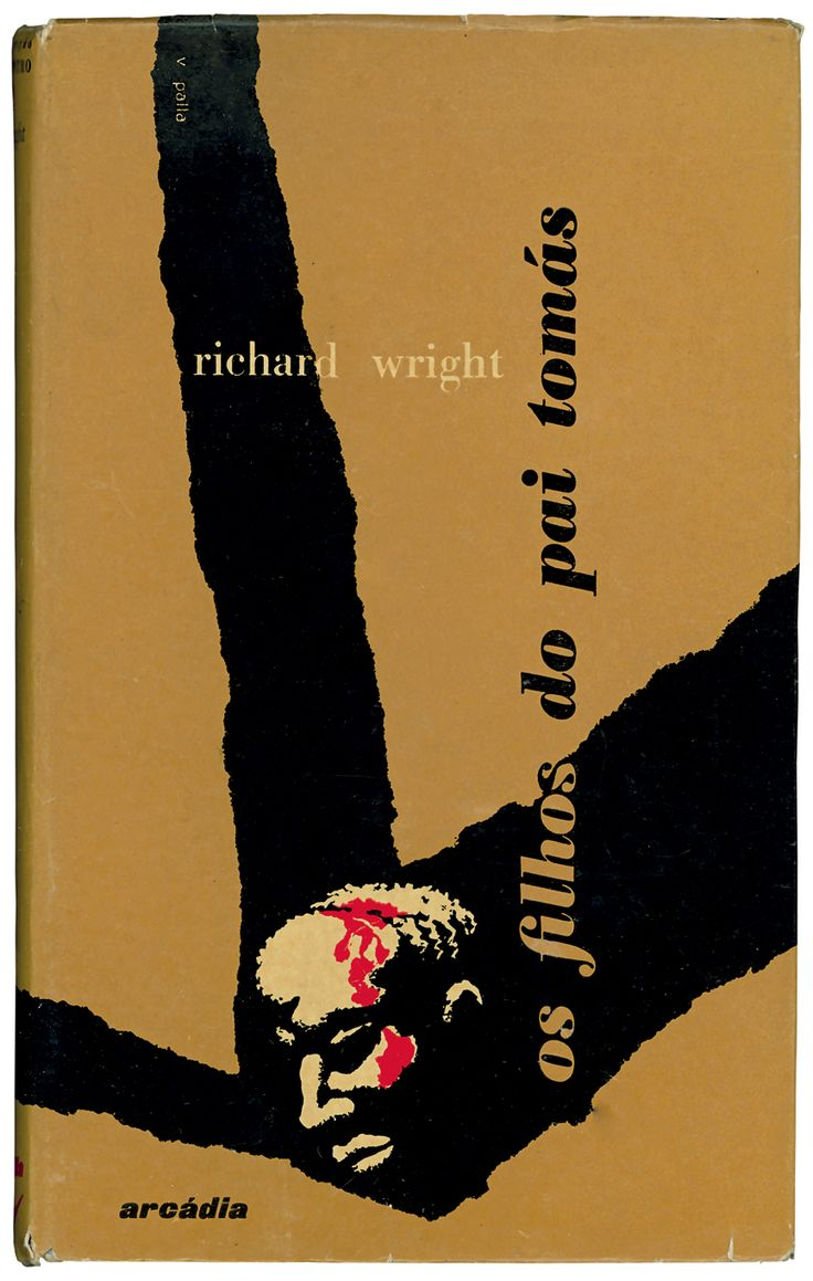 best images about richard wright count basie os filhos do pai tomaacutes uncle tom s children richard wright editora arcaacutedia