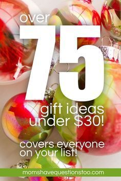 Over 75 Gift Ideas Under $30! - small gifts listed with age groups. Handy for the !