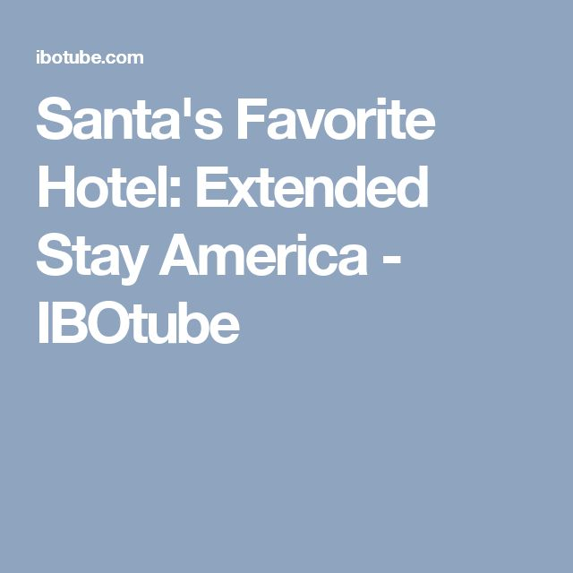 Santa's Favorite Hotel: Extended Stay America - IBOtube