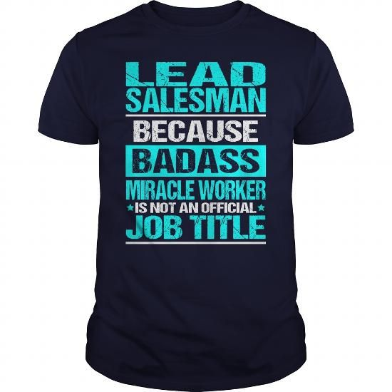 LEAD SALESMAN Because BADASS Miracle Worker Isn't An Official Job Title T Shirts, Hoodies. Get it now ==► https://www.sunfrog.com/LifeStyle/LEAD-SALESMAN--BADASS-OLD-Navy-Blue-Guys.html?57074 $22.99