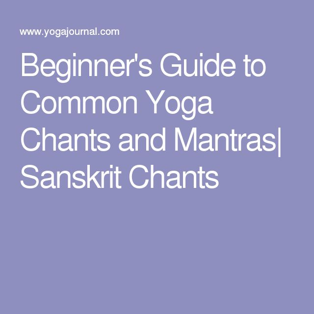 Beginner's Guide to Common Yoga Chants and Mantras| Sanskrit Chants