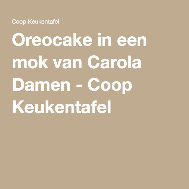 Oreocake in een mok van Carola Damen - Coop Keukentafel