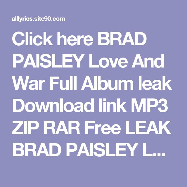 Click here   BRAD PAISLEY Love And War Full Album leak Download link MP3 ZIP RAR    Free LEAK BRAD PAISLEY Love And War Deluxe Download 2017 ZIP TORRENT RAR    (download) BRAD PAISLEY Love And War Deluxe Download Full Album Free    DOWNLOAD 2017 BRAD PAISLEY Love And War Deluxe Download Full Album    HQ Leak BRAD PAISLEY Love And War Deluxe Download Full Album #2017    LEAK HOT BRAD PAISLEY Love And War Deluxe Download Full Album (Full Album + Download)
