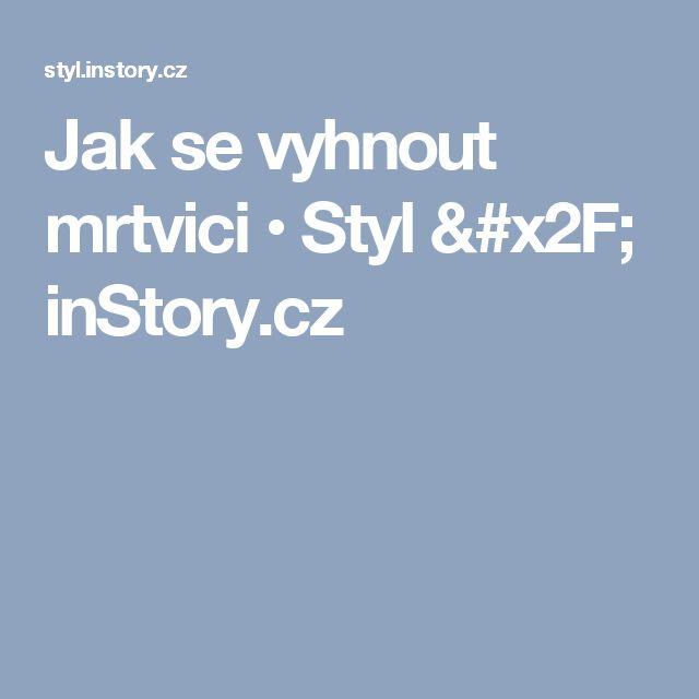 Jak se vyhnout mrtvici • Styl / inStory.cz
