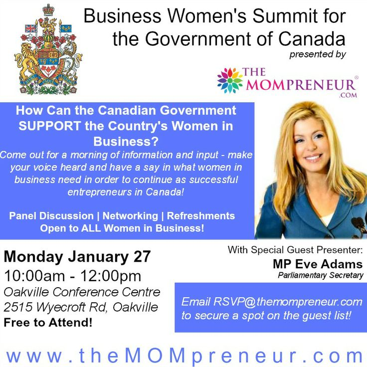 Business Women's Summit for the Government of Canada - Jan. 27, 2014 from 10am-12pm at Oakville Conference Centre.  Have your say by informing the Harper government on what women in business need for continued support as #entrepreneurs in Canada!