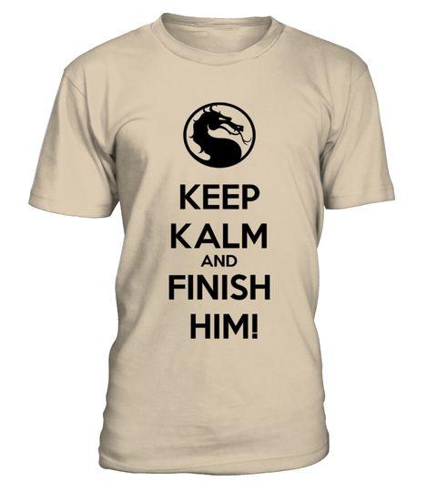 # KEEP KALM AND FINISH HIM  SHIRT .  KEEP KALM AND FINISH HIM MORTAL KOMBAT SHIRT