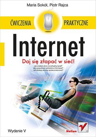Internet. Ćwiczenia praktyczne. Wydanie V  #helion #ksiazka #IT #internet
