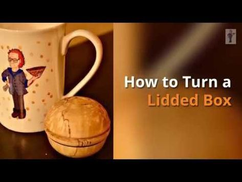 how to turn a wooden lidded box