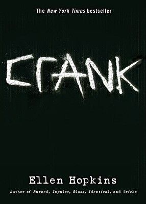 """Crank by Ellen Hopkins  In Crank, Ellen Hopkins chronicles the turbulent and often disturbing relationship between Kristina, a character based on her own daughter, and the """"monster,"""" the highly addictive drug crystal meth, or """"crank."""" Kristina is introduced to the drug while visiting her largely absent and ne'er-do-well father."""