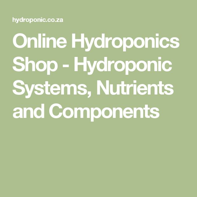Online Hydroponics Shop - Hydroponic Systems, Nutrients and Components