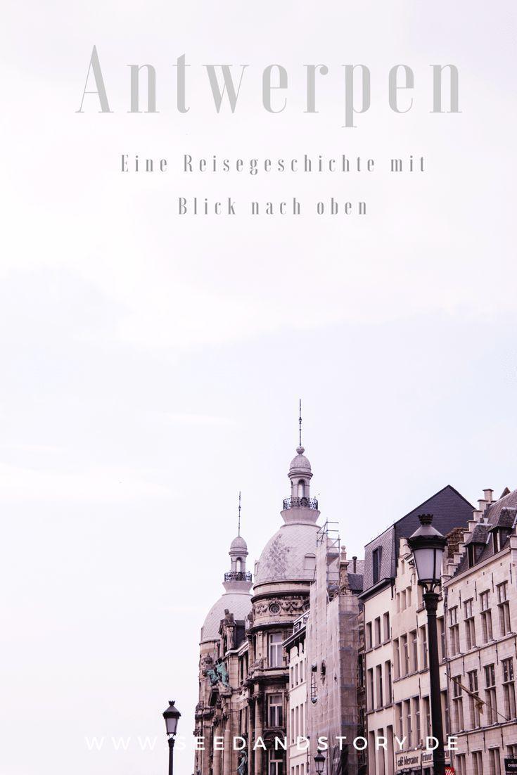 Antwerpen Eine Reisegeschichte Mit Blick Nach Oben