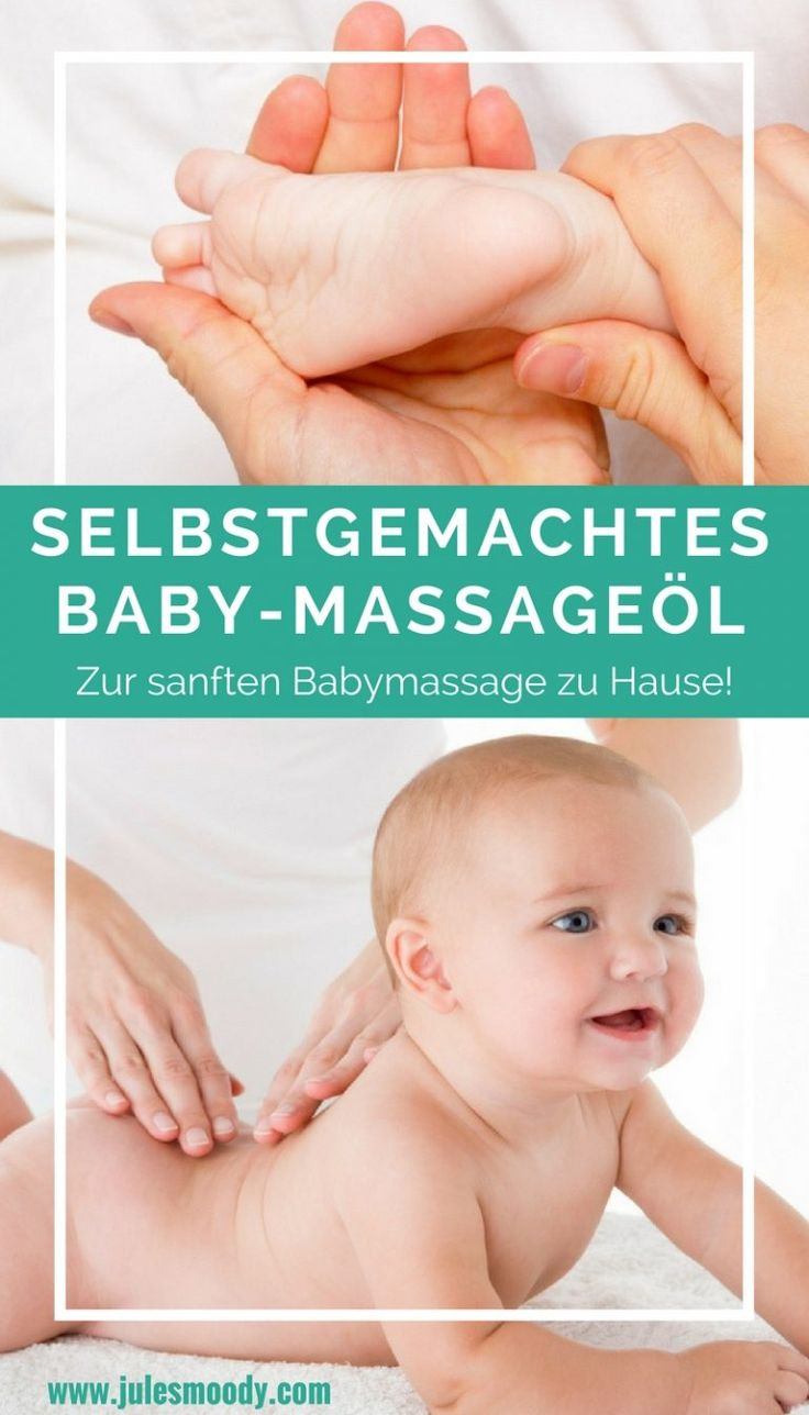 Selbstgemachtes Baby-Massageöl – extra sanft und beruhigend!