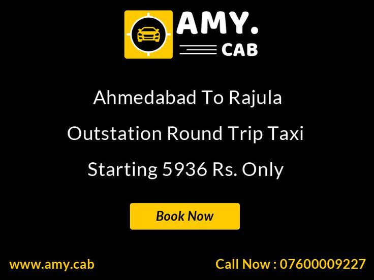 Ahmedabad To Rajula Taxi, Cab Hire, Car Rental, Car Hire - Call To Amy Cab - 07600009227