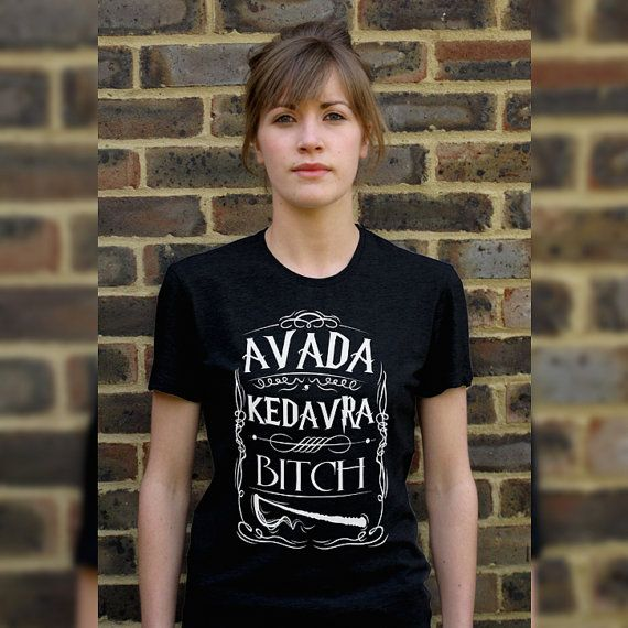 Avada Kedavra Bitch Women's T-Shirt Harry Potter by OnTShirt