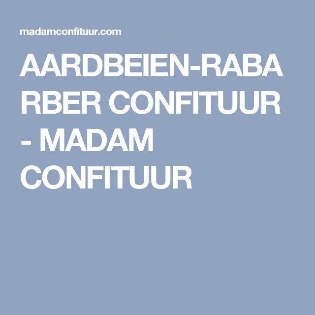 AARDBEIEN-RABARBER CONFITUUR - MADAM CONFITUUR
