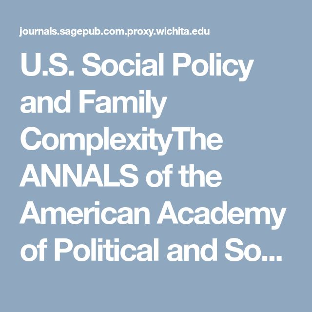 U.S. Social Policy and Family ComplexityThe ANNALS of the American Academy of Political and Social Science - Marcia J. Carlson, Daniel R. Meyer, Leonard M. Lopoo, Kerri M. Raissian, 2014