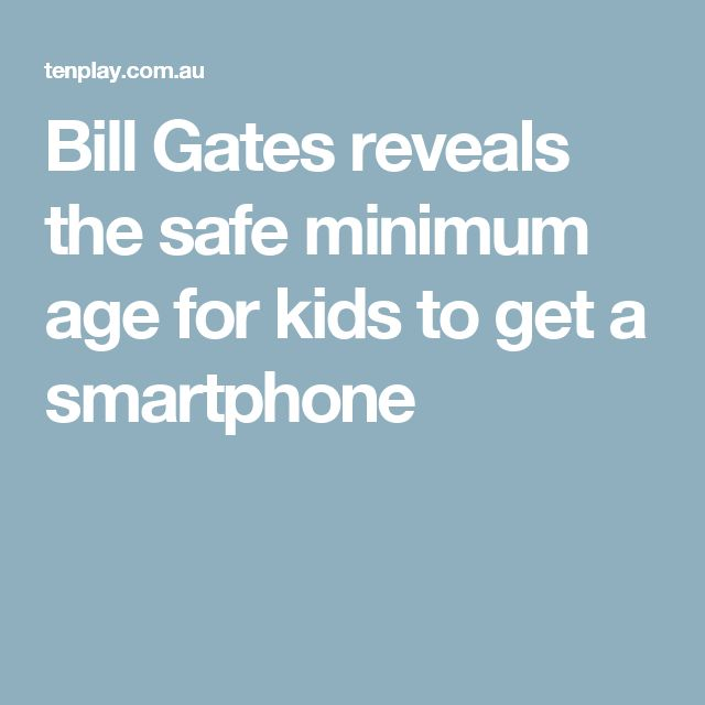 Bill Gates reveals the safe minimum age for kids to get a smartphone