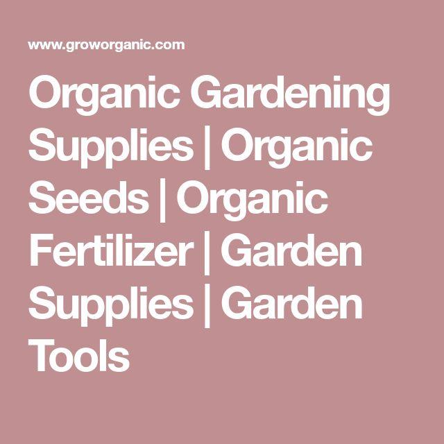 Organic Gardening Supplies | Organic Seeds | Organic Fertilizer | Garden Supplies | Garden Tools
