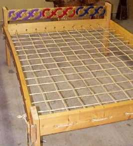 A Transportable Rope Bed  This great for firs people work and travel with, but also can be use at hunting cabins and tents when camping.