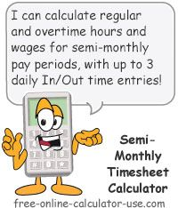Free Online Semi-Monthly Timesheet Calculator for calculating work hours and gross wages for employees paid twice per month.