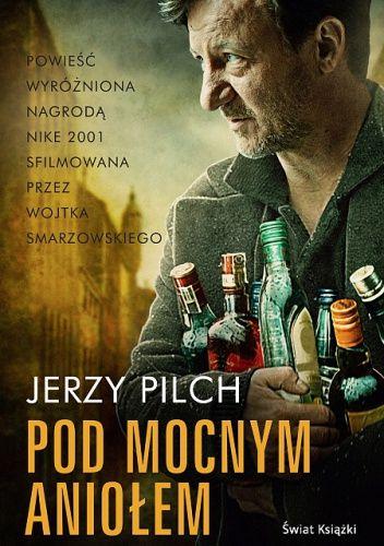 """Pilch, Jerzy, """"Pod mocnym aniołem"""", Wydawnictwo Literackie, Kraków 2001."""