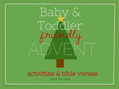 {Jenny Free Style}: Baby-Friendly Advent Great ideas and activities for little ones! Plus a Bible verse for each day!