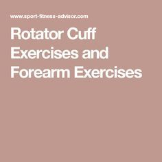 Rotator Cuff Exercises and Forearm Exercises