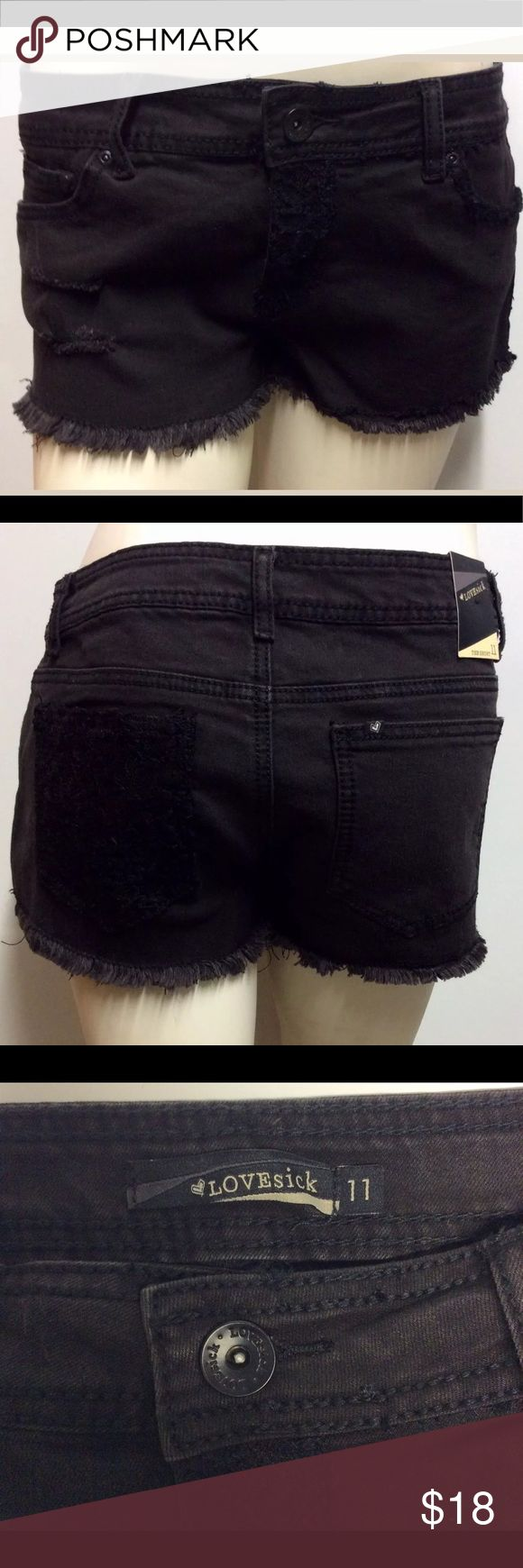 """♥️New Lovesick Shorts Crochet Lace 11 Juniors Size: 11 Juniors  Lace and Crochet design  Color: Black  Waist: 32""""  Rise: 8""""  Length from Waist to bottom fringes 9-9.5"""" in front  Length from Waist to bottom fringes 10.5-11"""" in back  Closures: zip and button  Pockets: 5  Material: 67% Cotton, 37% Polyester, 1% Spandex  Condition: The shorts are new with one tag.   Thank you for viewing this listing! Lovesick Shorts Jean Shorts"""