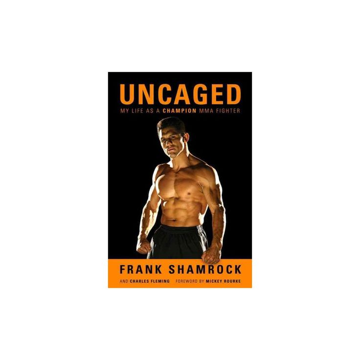 Uncaged : My Life As a Champion Mma Fighter (Paperback) (Frank Shamrock)